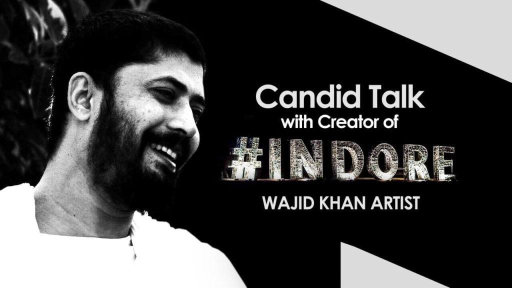 Hashtag Indore creator Wajid Khan Indore Talk